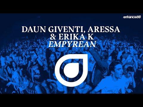 Daun Giventi, Aressa & Erika K - Empyrean [OUT NOW]