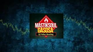 Mastiksoul - Gasosa ft.Laton (Dj Fellaz Remix)