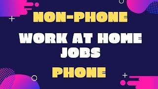Non-Phone / Phone Work At Home Job Posting #123