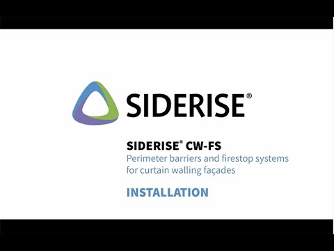 Siderise Installation Guidance: CW-FS Perimeter barriers & firestops for curtain walling