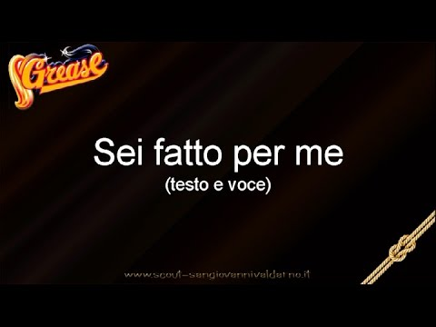 Musical Grease Italiano - Sei fatto per me (testo e voce)