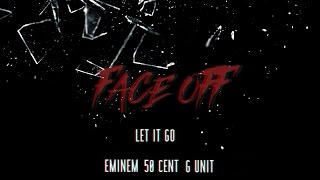 Eminem & 50 Cent ft. G-Unit  - Face Off (Let it Go)  [Breaking Point 2]