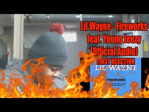 Lil Wayne - Fireworks feat. Young Jeezy (Official Audio) First Reaction