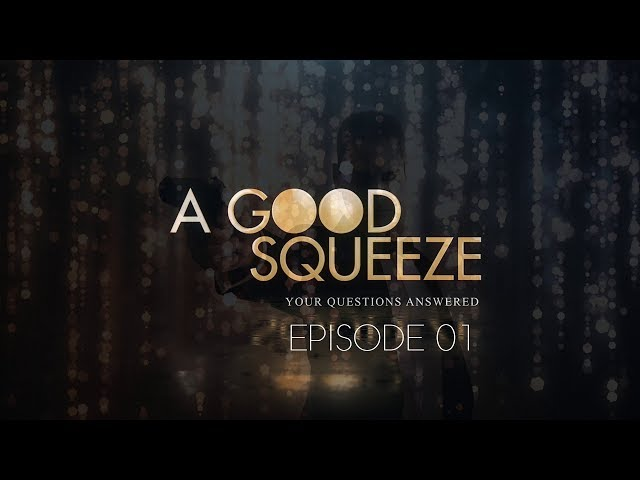 A Good Squeeze - Episode 01