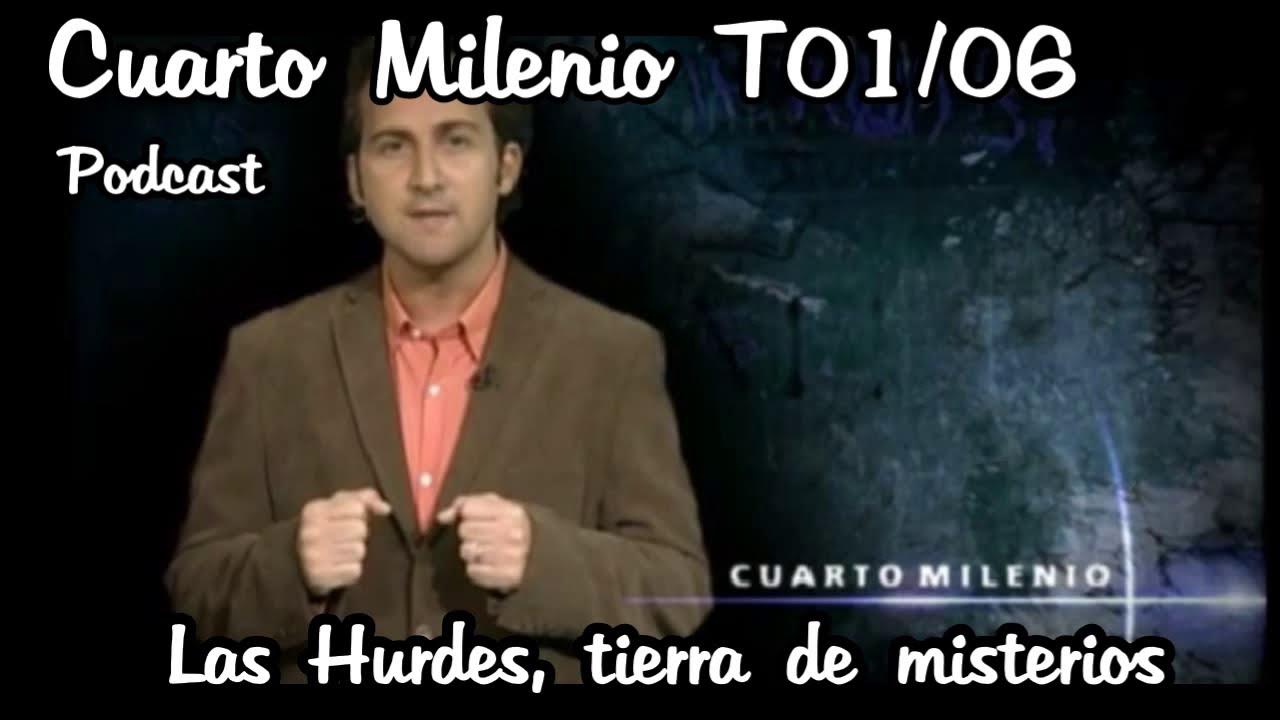 CUARTO MILENIO T1x06 | Las hurdes, tierra de misterios | (Podcast)