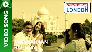Gambar cover Main Jahaan Rahoon (Video Song) | Namastey London | Katrina Kaif & Akshay Kumar