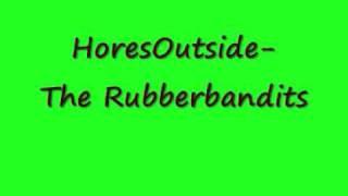 RubberBandits - Horse Outside [ With lyrics ]