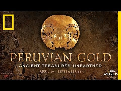 Peruvian Gold Exhibit in Washington, D.C.   National Geographic