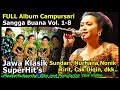 5 Jam Menikmati Koleksi Full Album Campursari Sangga Buana Volume 1  8 terpopuler sepanjang masa