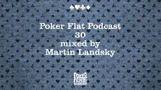 Poker Flat Podcast 30 mixed by Martin Landsky