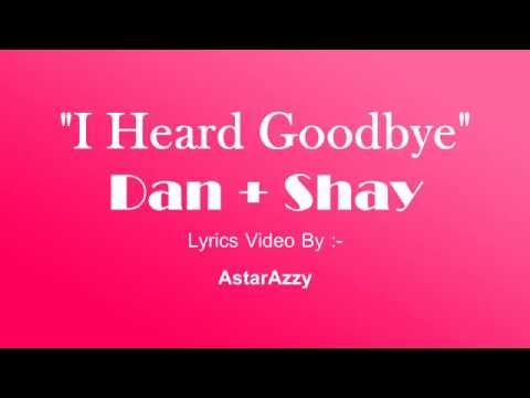 I Heard Goodbye | Official Lyrics Video | Dan + Shay