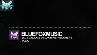 [SPECIAL] Bluefoxmusic- Blue Groove Deluxe