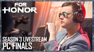 For Honor: Season 3 Livestream - PC Finalists | Tournament | Ubisoft [NA]