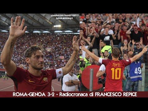 ROMA-GENOA 3-2 - Radiocronaca di Francesco Repice (28/5/2017) L'Addio di FRANCESCO TOTTI (Radio Rai)