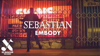 SebastiAn Embody Official Video