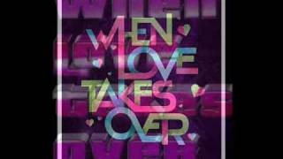 When love takes over (Electro Remix 2010)David Guetta Feat Kelly Rowland.