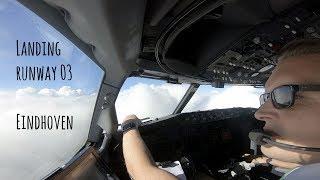 Approach and landing runway 03 Eindhoven Airport (EIN EHEH)