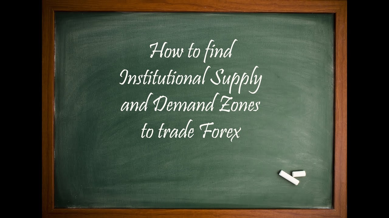 Institutional supply and demand forex