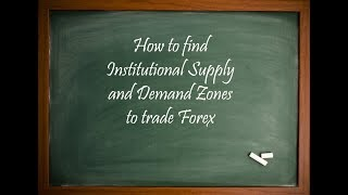 Finding Institutional Supply and Demand Zones in FOREX @ White Oak FX University