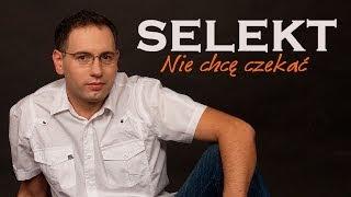 SELEKT - Nie chcę czekać [Disco Polo 2014] (Official Video)