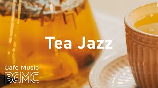 Tea Jazz: Relaxing Jazz & Bossa Nova Music for Work, Study, Calm at Home