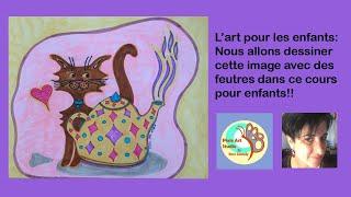 KIDS ART IN FRENCH -- Dessiner un chat amusant et fantaisiste en feutres !