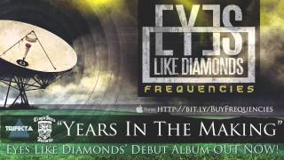 Watch Eyes Like Diamonds Years In The Making video