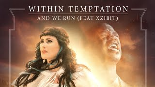 Смотреть клип Within Temptation - And We Run Ft. Xzibit