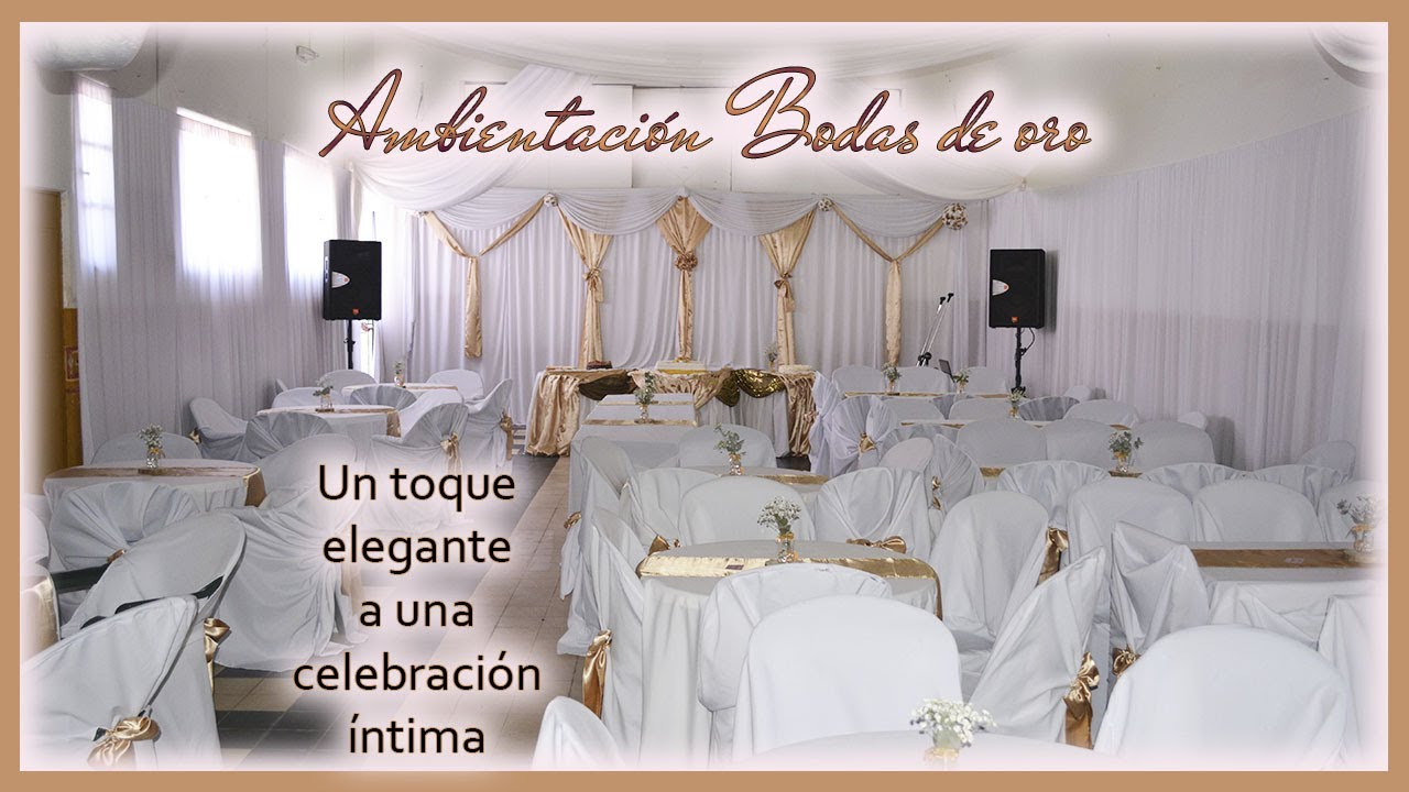 Como Decorar Un Local Para Matrimonio Decoración Desde Cero De Fiesta De Bodas De Oro Familiar