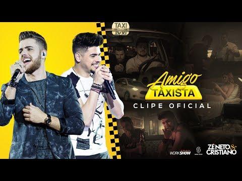 Zé Neto e Cristiano - AMIGO TAXISTA - Clipe Oficial