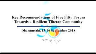 Key Recommendations of Five Fifty Forum: Towards a Resilient Tibetan Community