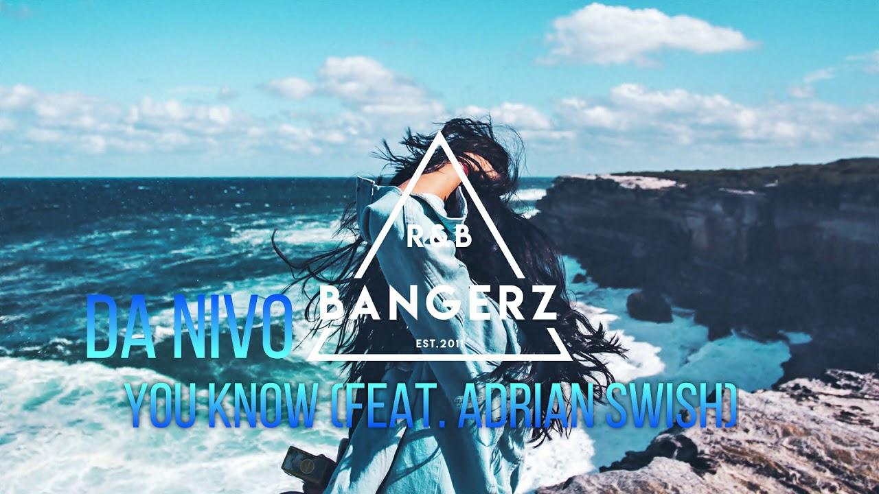 Da Nivo - You Know (feat. Adrian Swish) RnBass 2020