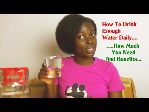 How To Drink Enough Water Daily, How Much You Need And Benefits...