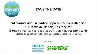 """ONU Medio Ambiente: Lanzamiento Oficial """"Alianza México Sin Plástico"""""""