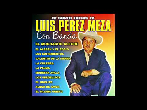 Luis Perez Meza - 12 Super Exitos Con Banda (Disco Completo)