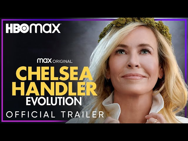 Chelsea Handler: Evolution | Official Trailer | HBO Max