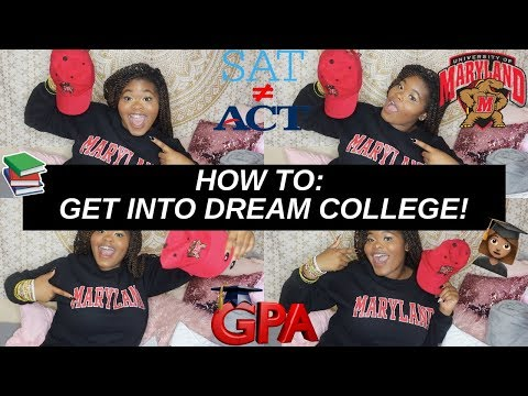 HOW TO GET INTO YOUR DREAM SCHOOL! | University of Maryland College Park | Tips + My Experience
