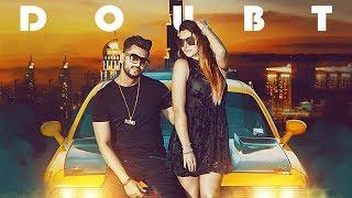 Doubt: A Kingg (Full Video Song) | Ribin Richard, Johol | Latest Punjabi Songs 2018