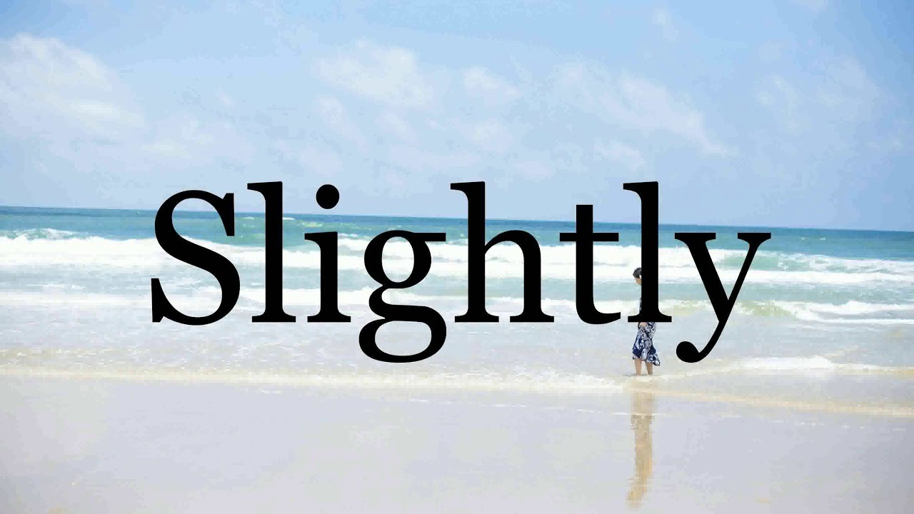 How To Pronounce Slightly🌈🌈🌈🌈🌈🌈Pronunciation Of Slightly