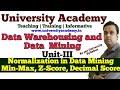 L21: Data Transformation, Normalization in Data Mining,Min-Max Normalization ,Z-Score ,Decimal Score