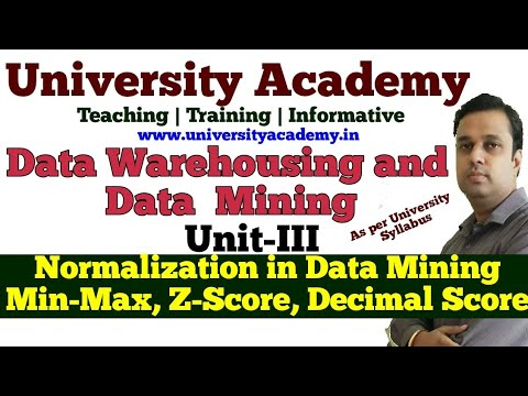 DWM21: Data Transformation, Normalization In Data Mining,Min-Max Normalization ,Z-Score ,Decimal