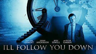 I'll Follow You Down (2013) | Full Movie | John Paul Ruttan | Rufus Sewell | Gillian Anderson