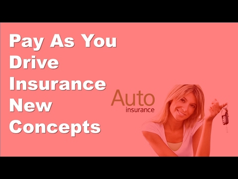 Pay As You Drive Insurance New Concepts | New Concepts in Car Insurance
