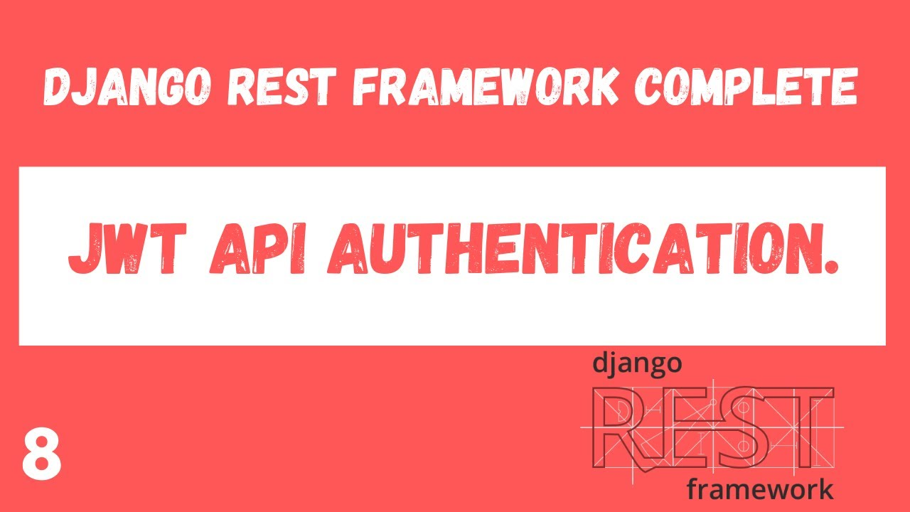 JWT API Authentication.Django Rest Framework complete tutorial.#8