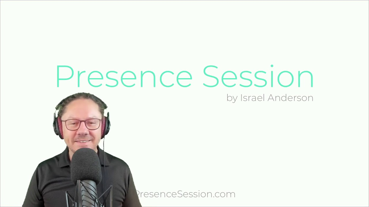 Presence Session with Israel Anderson