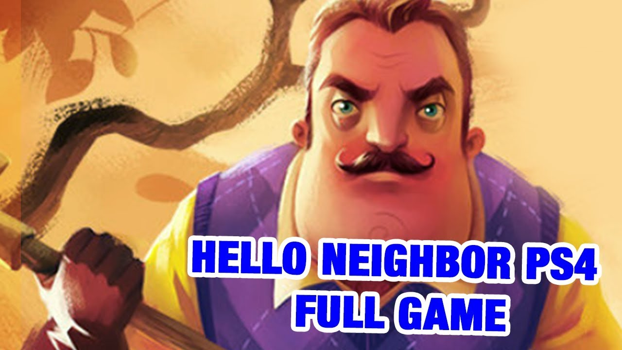 Hello Neighbor Ps4 Full Game Youtube