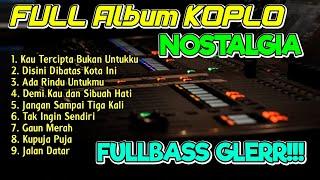 Download FULL ALBUM KOPLO LAGU NOSTALGIA COVER TERBARU KOPLO IND FULL BASS