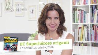 ★ DC Superhéroes origami - Libro de manualidades para niños de 9 a 11 años