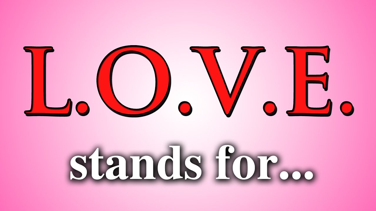 What Does The Word Love Stand For