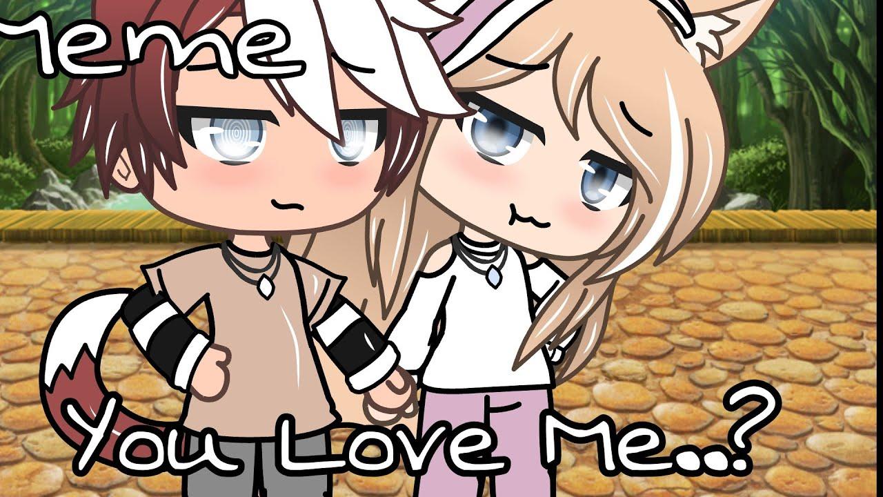 You Love Me..? | Gacha Meme